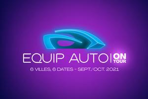 EQUIP AUTO ON TOUR : 1 JOUR, UNE VILLE, POUR DES RENCONTRES DE PROXIMITÉ